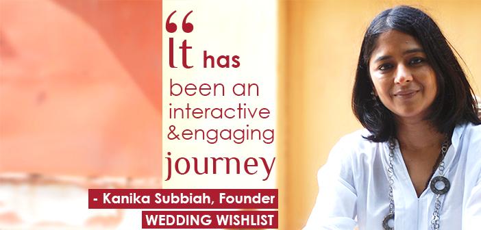 Conversation with Kanika Subbiah, Founder, Wedding Wishlist