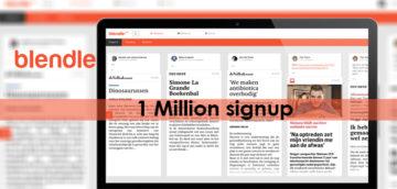 Blendle Gains 1 Million Sign Ups for Its Pay-Per-Article Journalism Platform